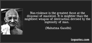 quote-non-violence-is-the-greatest-force-at-the-disposal-of-mankind-it-is-mightier-than-the-mightiest-mahatma-gandhi-68088